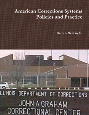 American Corrections Systems and Practice