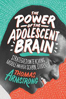 The Power of the Adolescent Brain Book