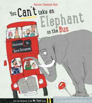 You Can t Take An Elephant On the Bus
