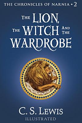 The Lion  the Witch and the Wardrobe  The Chronicles of Narnia  Book 2