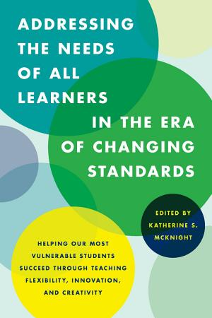 Addressing the Needs of All Learners in the Era of Changing Standards PDF