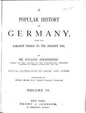 A Popular History of Germany from the Earliest Period to the Present Day: Band 4