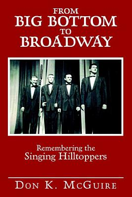 From Big Bottom to Broadway  Remembering the Singing Hilltoppers PDF