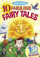 10 Fabulous Fairy Tales for 4-8 Year Olds (Perfect for Bedtime & Independent Reading) (Series: Read together for 10 minutes a day)