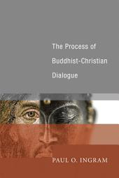 The Process of Buddhist-Christian Dialogue