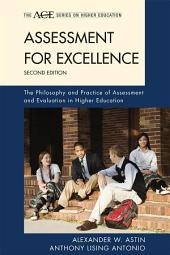 Assessment for Excellence: The Philosophy and Practice of Assessment and Evaluation in Higher Education, Edition 2