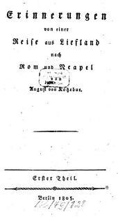 Erinnerungen von einer Reise aus Liefland nach Rom und Neapel: 3 Theile, Band 1
