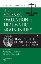 The Forensic Evaluation of Traumatic Brain Injury: A Handbook for Clinicians and Attorneys, Second Edition, Edition 2