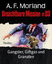 Unsichtbare Mission #23: Gangster, Giftgas und Granaten