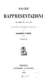 Sacre rappresentazioni dei secoli XIV, XV e XVI: Volume 2