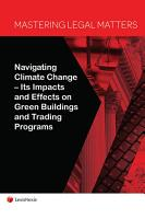 Mastering Legal Matters  Navigating Climate Change   Its Impacts and Effects on Green Buildings and Trading Programs PDF