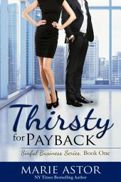 Thirsty for Payback: Sinful Business Series (Book 1)