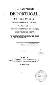 La Campagne de Portugal en 1810 et 1811: ouvrage imprimé à Londres, qu'il était défendu de laisser pénétrer en France sous peine de mort...