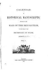 Calendar of Historical Manuscripts, Relating to the War of the Revolution, in the Office of the Secretary of State, Albany, N.Y.