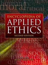 Encyclopedia of Applied Ethics: Edition 2