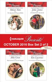 Harlequin Presents October 2016 - Box Set 2 of 2: The Spaniard's Pregnant Bride\Married for the Tycoon's Empire\A Cinderella for the Greek\Surrendering to the Italian's Command