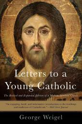 Letters to a Young Catholic: Edition 2