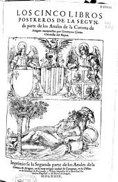 Los cinco libros postreros de la segunda parte de los Anales de la Corona de Aragon