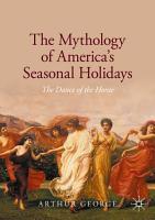 The Mythology of America s Seasonal Holidays PDF