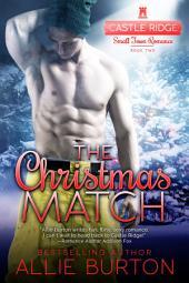 The Christmas Match: A Castle Ridge Small Town Romance Book 2