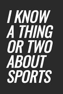I Know a Thing Or Two about Sports