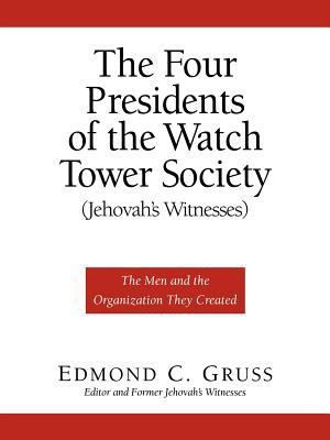 The Four Presidents of the Watch Tower Society  Jehovah s Witnesses  PDF