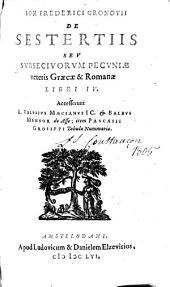 De sestertiis, seu subsecivorum pecuniae veteris graecae et romanae lib. 4