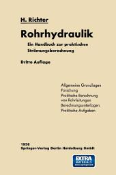 Rohrhydraulik: Ein Handbuch zur praktischen Strömungsberechnung, Ausgabe 3