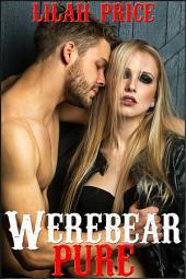 Werebear Pure (Paranormal Werebear Shifter Erotic Romance)