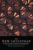 The New Leviathan  Or  Man  Society  Civilization and Barbarism
