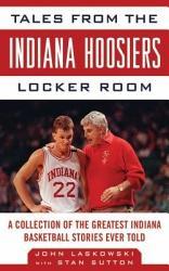 Tales From The Indiana Hoosiers Locker Room Book PDF