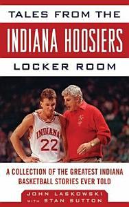 Tales from the Indiana Hoosiers Locker Room Book