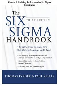 The Six Sigma Handbook  Third Edition  Chapter 1   Building the Responsive Six Sigma Organization PDF
