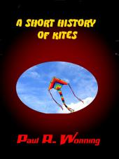 A Short History of Kites: History of Flying – The Kites Role in Aviation and the Airplane