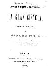 La gran ciencia: Novela original de Sancho Polo [pseud.]
