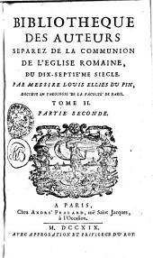 Bibliotheque des Auteurs Separez de la Communion de l'Eglise Romaine: Volumes 1 à 2