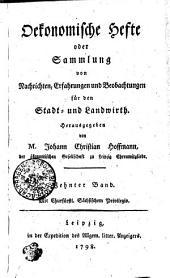 Oekonomische Hefte oder Sammlung von Nachrichten, Erfahrungen und Beobachtungen für den Stadt- und Landtwirth: Zehnter Band, Band 10