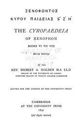 The Cyropaedeia: bk. 6-8