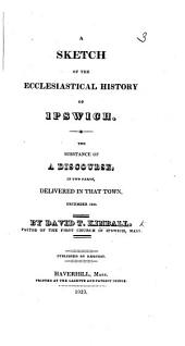 A sketch of the ecclesiastical history of Ipswich [Massachusetts], etc