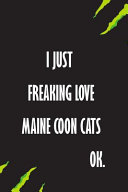 I Just Freaking Love Maine Coon Cats Ok PDF