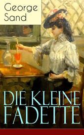 Die kleine Fadette (Vollständige deutsche Ausgabe): Märchenhafter Roman aus dem bäuerlichen Milieu