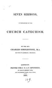 Seven sermons in exposition of the Church catechism