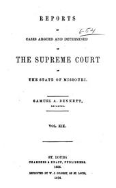 Reports of Cases Argued and Determined in the Supreme Court of the State of Missouri: Volume 19