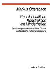 Gesellschaftliche Konstruktion von Minderheiten: Bevölkerungswissenschaftlicher Diskurs und politische Instrumentalisierung