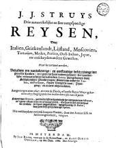 Drie aanmerkelijke en seer rampspoedige reysen, door Italien, Griekenlandt, Lijfland, Moscovien, Tartarijen, Meden, Persien, Oost-Indien, Japan, en verscheyden andere gewesten ... aangevangen anno 1647 en voor de derde, of laatste reys t'huys gekomen 1673: begrijpende soo in alles den tijdt van 26 jaren: Nevens twee brieven ... verhandelende het overgaan van Astracan ... en daar in ook een verhaal der elenden ... uytgestaan by D. Butler, door hem selfs geschreven uyt Ispahan
