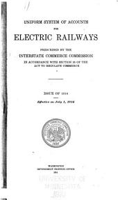 Uniform System of Accounts for Electric Railways: Prescribed by the Interstate Commerce Commission in Accordance with Section 20 of the Act to Regulate Commerce