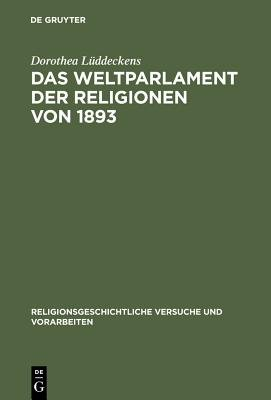 Das Weltparlament Der Religionen Von 1893