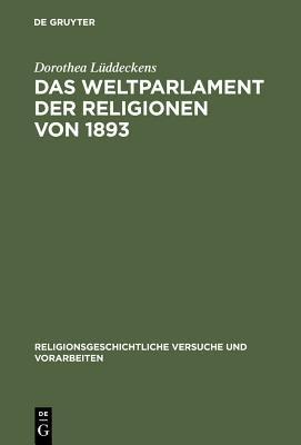 Das Weltparlament der Religionen von 1893 PDF