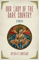 Our Lady Of The Dark Country