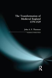 The Transformation of Medieval England 1370 1529 PDF